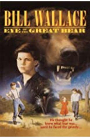 Eye of the Great Bear Bill Wallace
