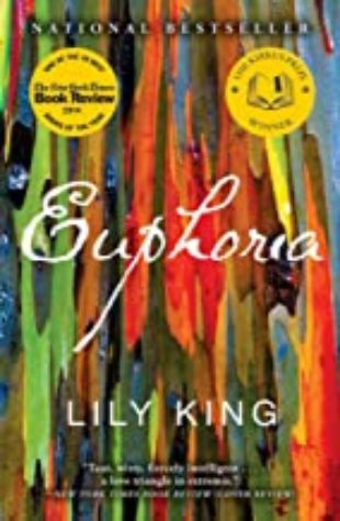 EUPHORIA: A Novel by Lily King