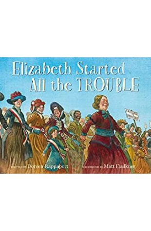 Elizabeth Started All the Trouble Doreen Rappaport