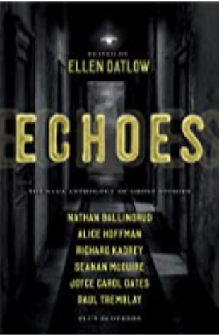 Echoes: The Saga Anthology of Ghost Stories by Ellen Datlow