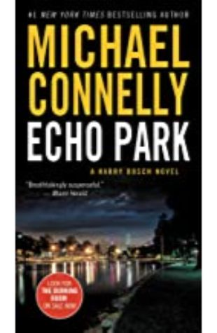 Echo Park: Harry Bosch Series, Book 12 by Michael Connelly