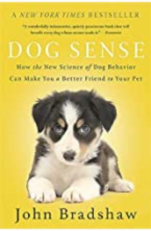 Dog Sense John Bradshaw