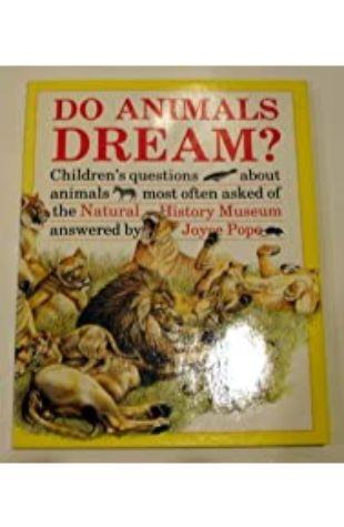 Do Animals Dream? Joyce Pope