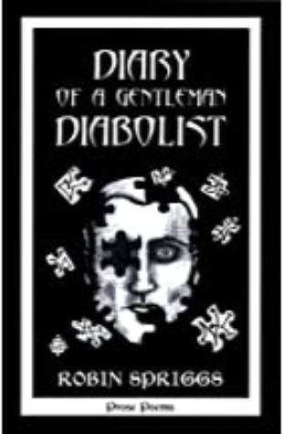 Diary of a Gentleman Diabolist Robin Spriggs