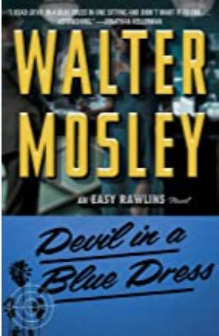 Devil in a Blue Dress: An Easy Rawlins Mystery by Walter Mosley