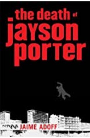 Death of Jayson Porter, The by Jaime Adoff