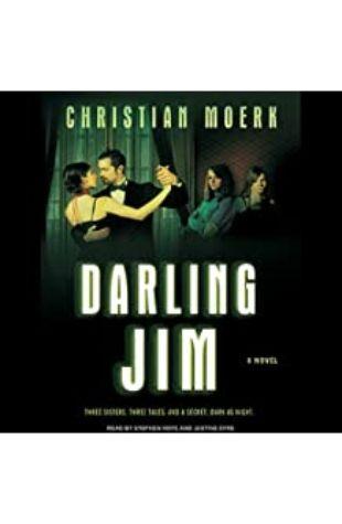 Darling Jim: A Novel by Christian Moerk