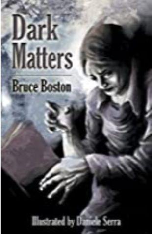 Dark Matters by Bruce Boston