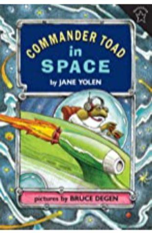Commander Toad in Space Jane Yolen