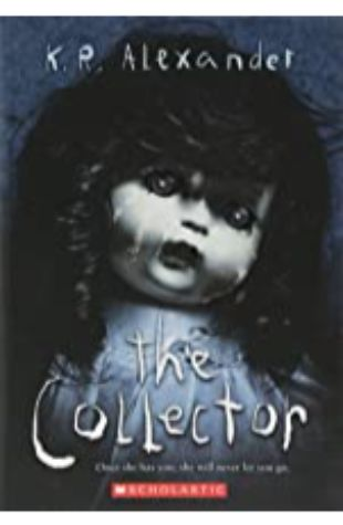 Collector, The by K.R. Alexander