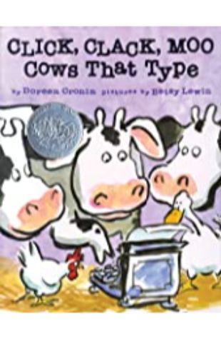 Click, Clack, Moo: Cows That Type Doreen Cronin