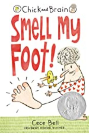 Chick and Brain: Smell My Foot! Cece Bell