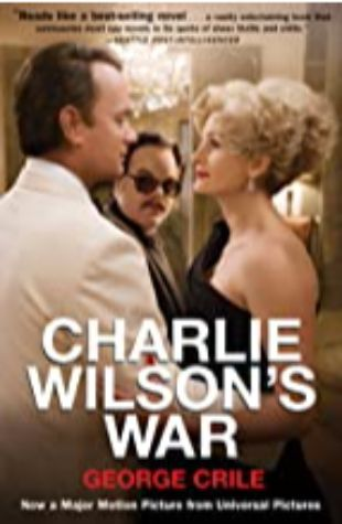 Charlie Wilson's War: The Extraordinary Story of the Largest Covert Operation in History by George Crile