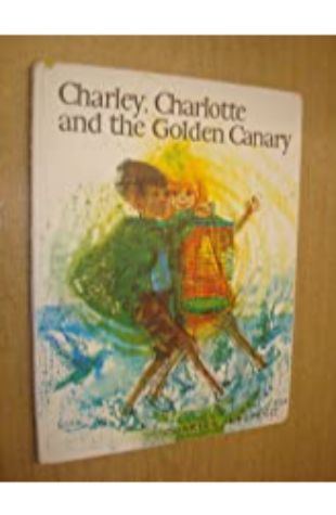 Charley, Charlotte and the Golden Canary by Charles Keeping