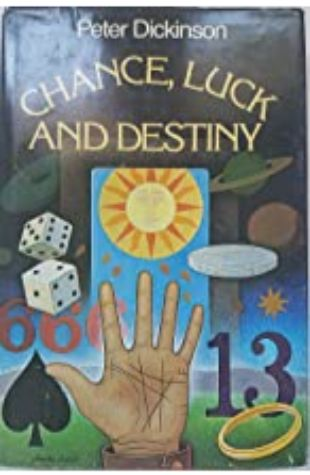 Chance, Luck and Destiny by Peter Dickinson