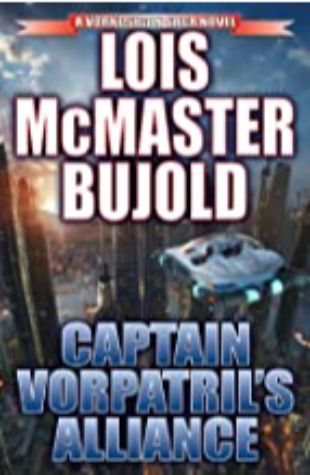 Captain Vorpatril's Alliance: Vorkosigan Saga #15 by Lois McMaster Bujold