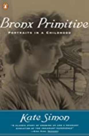 Bronx Primitive: Portraits in a Childhood by Kate Simon