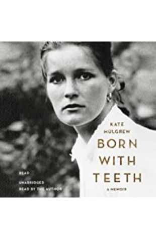BORN WITH TEETH: A MEMOIR by Kate Mulgrew