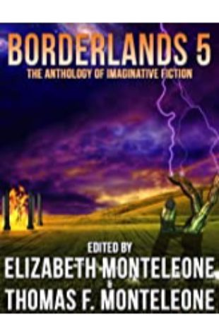 Borderlands 5 by Elizabeth Monteleone & Thomas F. Monteleone