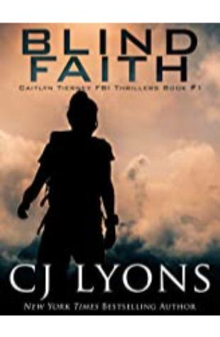 Blind Faith by CJ Lyons