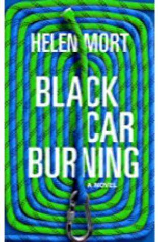 Black Car Burning Helen Mort
