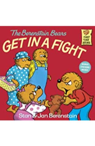 Berenstain Bears Get in a Fight, The by Stan Berenstain
