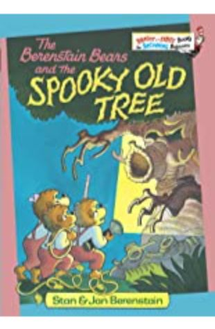 Berenstain Bears and the Spooky Old Tree, The by Stan Berenstain