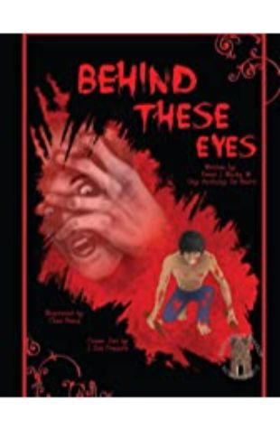 Behind These Eyes Peter J. Wacks & Guy Anthony De Marco