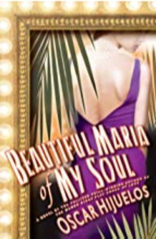 Beautiful Maria of My Soul Oscar Hijuelos
