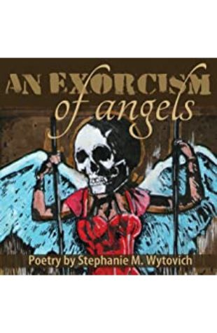 An Exorcism of Angels Stephanie M. Wytovich