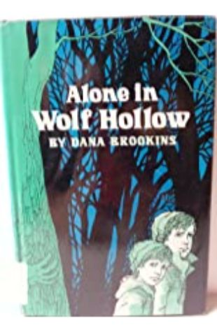 Alone in Wolf Hollow by Dana Brookins