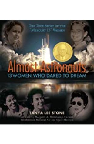 Almost Astronauts: 13 women Who Dared to Dream Tanya Lee Stone
