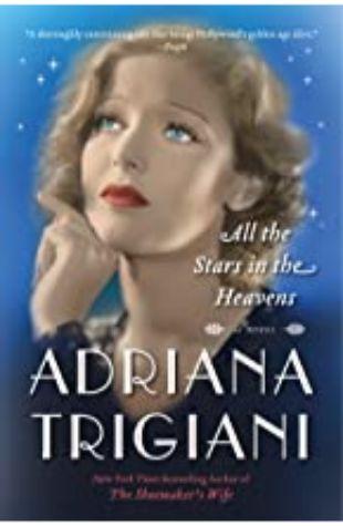 All the Stars in Heaven Adriana Trigiani