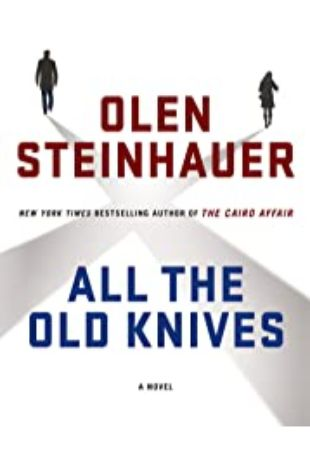 All the Old Knives Olen Steinhauer