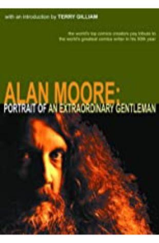 Alan Moore: Portrait of an Extraordinary Gentleman Gary Spencer Millidge & Smoky Man