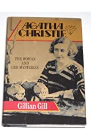 Agatha Christie: The Woman and Her Mysteries by Gillian Gill