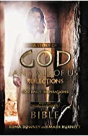 A STORY OF GOD AND ALL OF US: Based on the Epic TV Miniseries