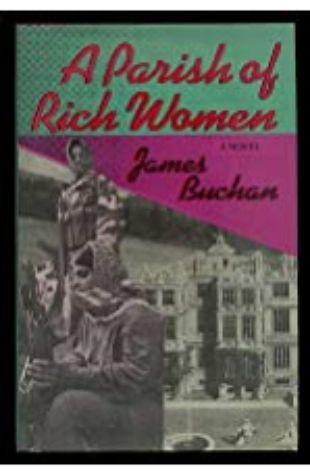 A Parish of Rich Women by James Buchan