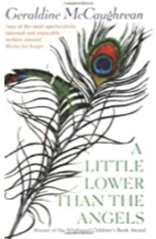 A Little Lower than the Angels by Geraldine McCaughrean