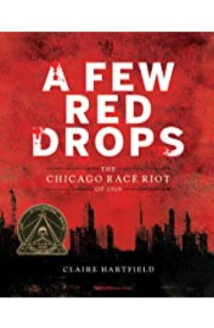 A Few Red Drops: The Chicago Race Riot of 1919 by Claire Hartfield