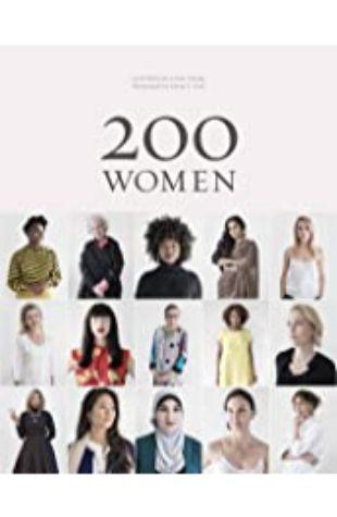 200 Women Geoff Blackwell, Ruth Hobday, Sharon Gelman, Marianne Lassandro, and Kieran Scott