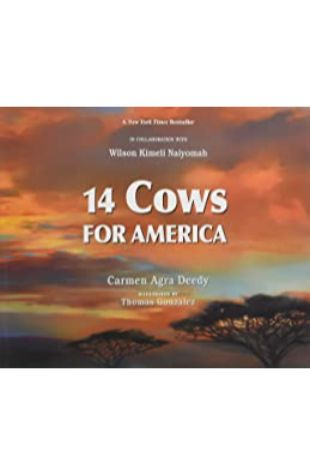 14 Cows for America Carmen Agra Deedy; illustrated by Thomas Gonzalez