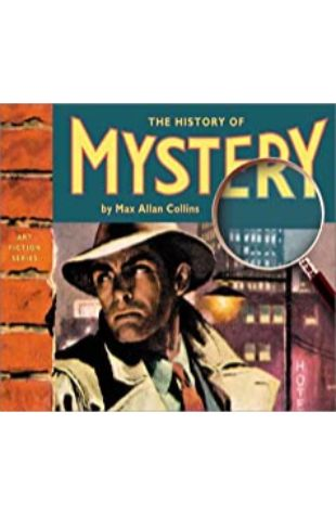 The History of Mystery: Art Fiction Series Max Allan Collins
