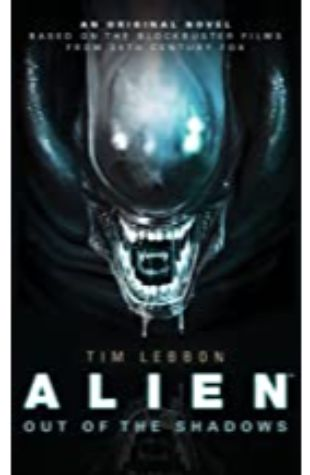 Alien: Out of the Shadows: An Audible Original Drama Tim Lebbon and Dirk Maggs