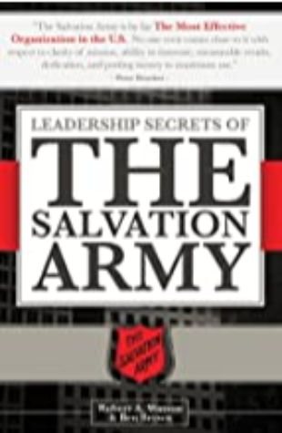 Leadership Secrets of the Salvation Army by Robert Watson and Ben Brown