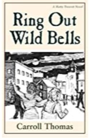 Ring Out Wild Bells: A Matty Trescott Novel Carroll Thomas