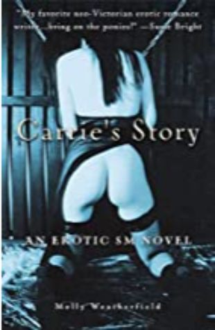 CARRIE'S STORY: An Erotic S/M Novel by Molly Weatherfield
