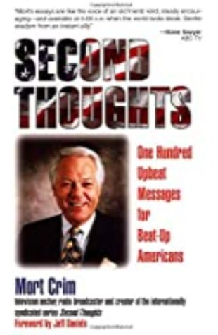 Second Thoughts: One Hundred Upbeat Messages for Beat-Up Americans by Mort Crim