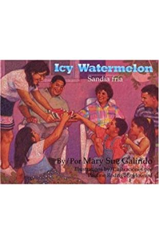 Icy Watermelon / Sandia Fria Mary Sue Galindo