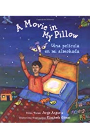 A Movie in My Pillow / Una película en mi almohada by Jorge Argueta